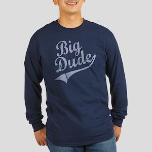 BIG DUDE (Script) Long Sleeve Dark T-Shirt