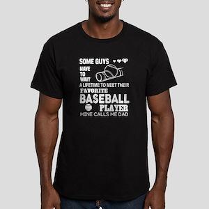 My Favorite Baseball Player Calls Me Dad T T-Shirt