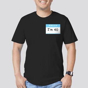 Hello, I'm 40 Fitted T-Shirt