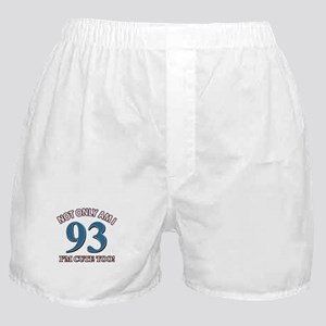 Not Only Am I 93 I'm Cute Too Boxer Shorts