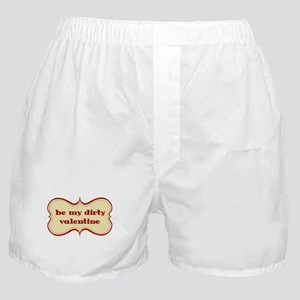 Be My Dirty Valentine Boxer Shorts