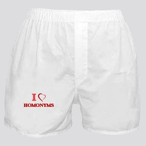 I love Homonyms Boxer Shorts