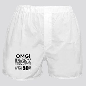 Omg I Can Not Believe I Am 50 Boxer Shorts