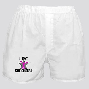 I Pay She Cheers Boxer Shorts