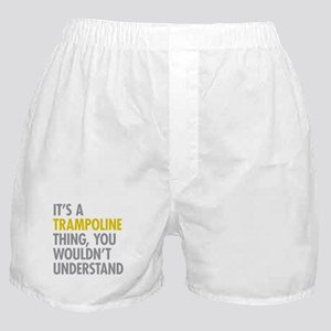 Its A Trampoline Thing Boxer Shorts