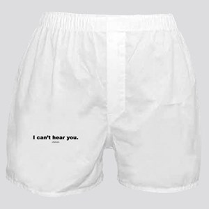 I can't hear you -  Boxer Shorts