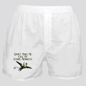 Don't Make Me Call My Flying Monkeys Boxer Shorts