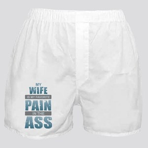 Wife - Pain in the Ass Boxer Shorts