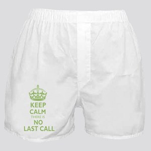 b96a55c44d Keep calm there is no last call, gree Boxer Shorts