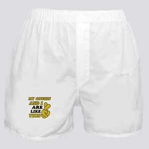 Me and Cousin are like this Boxer Shorts