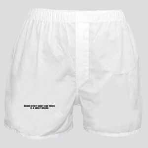 Behind every great man there  Boxer Shorts