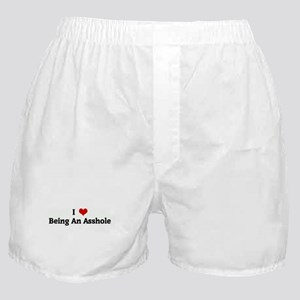 I Love Being An Asshole Boxer Shorts