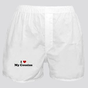 I Love My Cousins Boxer Shorts
