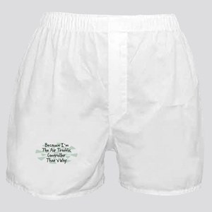 Because Air Traffic Controller Boxer Shorts