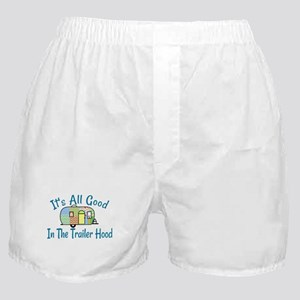 All Good In The Trailer Hood Boxer Shorts