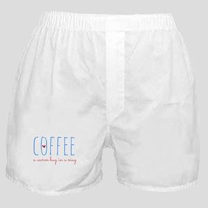Coffee. A Warm Hug in a Mug. Boxer Shorts