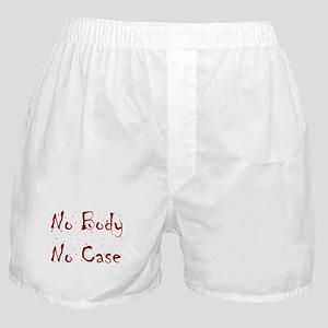 No Body, No Case Boxer Shorts