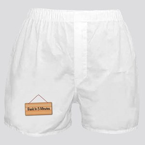 Back In 5 Minutes Boxer Shorts