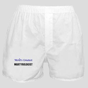 Worlds Greatest MARTYROLOGIST Boxer Shorts