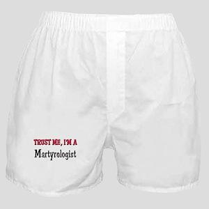 Trust Me I'm a Martyrologist Boxer Shorts