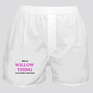 It's a Willow thing, you wouldn&# Boxer Shorts