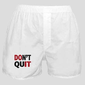 Don't Quit - Do It Boxer Shorts