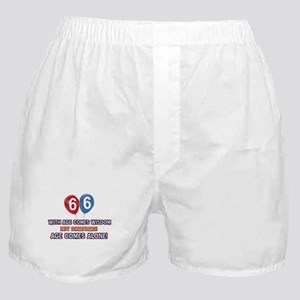 Funny 66 wisdom saying birthday Boxer Shorts
