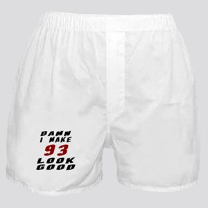 Damn I Make 93 Look Good Boxer Shorts