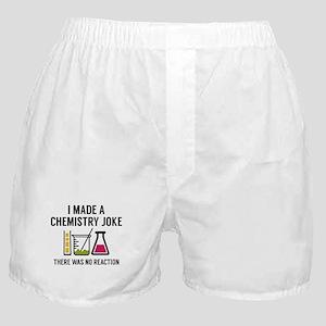 I Made A Chemistry Joke Boxer Shorts