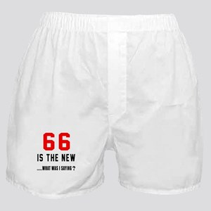 66 Is The New What Was I Saying ? Boxer Shorts