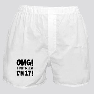 Omg I Can't Believe I Am 17 Boxer Shorts
