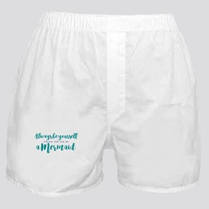 ALWAYS BE A MERMAID Boxer Shorts
