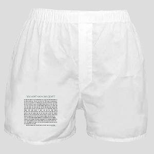 YOU DON'T KNOW JACK SHITT Boxer Shorts