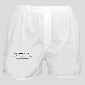 MY PARENTS SAID I COULD BE AN Boxer Shorts