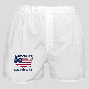Love it or Leave it Boxer Shorts