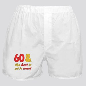 60th Birthday Best Yet To Come Boxer Shorts