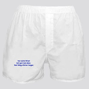 Your Sister Is Hot But Your M Boxer Shorts