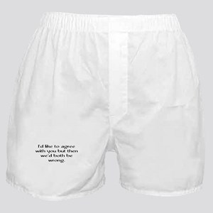 I'd Like To Agree Boxer Shorts