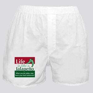Life is Like A Jalapeno... Boxer Shorts