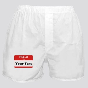 Hello I'm YOUR TEXT Boxer Shorts