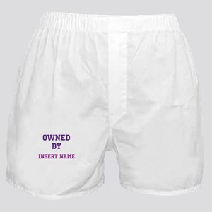 Customizable (Owned By) Boxer Shorts