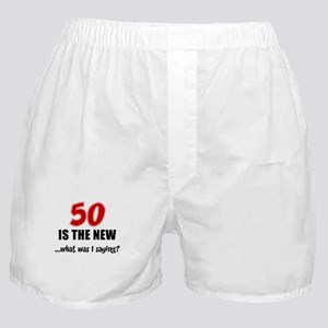 50 Is The New Boxer Shorts