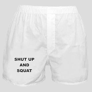 SHUT UP AND SQUAT Boxer Shorts