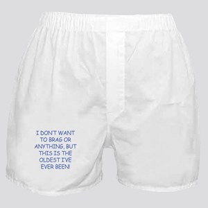 Birthday Humor (Brag) Boxer Shorts