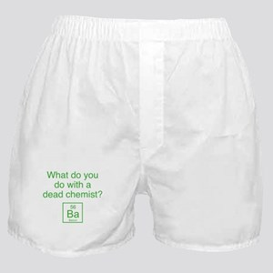 What Do You Do With A Dead Chemist? Boxer Shorts