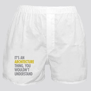 Its An Architecture Thing Boxer Shorts