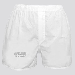 Warning: May start singing for no rea Boxer Shorts