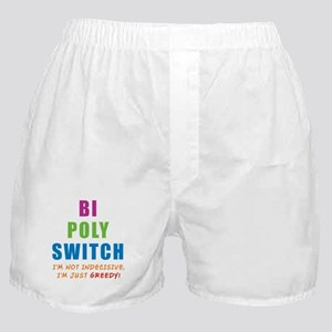 Bi Poly Switch Not Indecisive Greedy Boxer Shorts