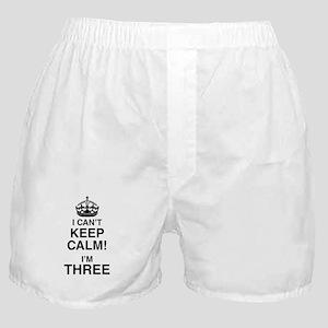 I Can't Keep Calm I'm Three Boxer Shorts