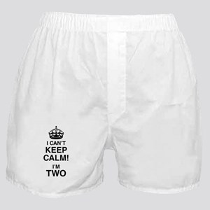 I Can't Keep Calm I'm Two Boxer Shorts